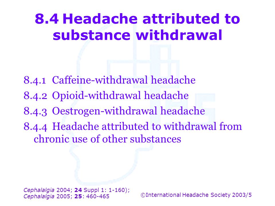 8.4 Headache attributed to substance withdrawal