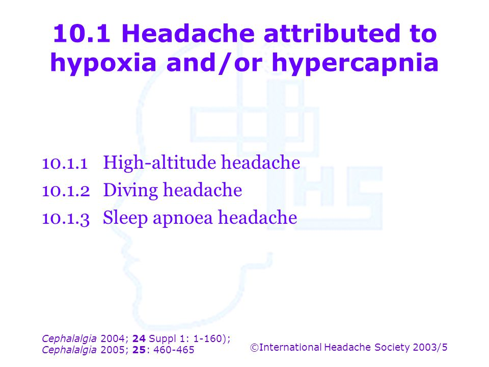 10.1 Headache attributed to hypoxia and/or hypercapnia