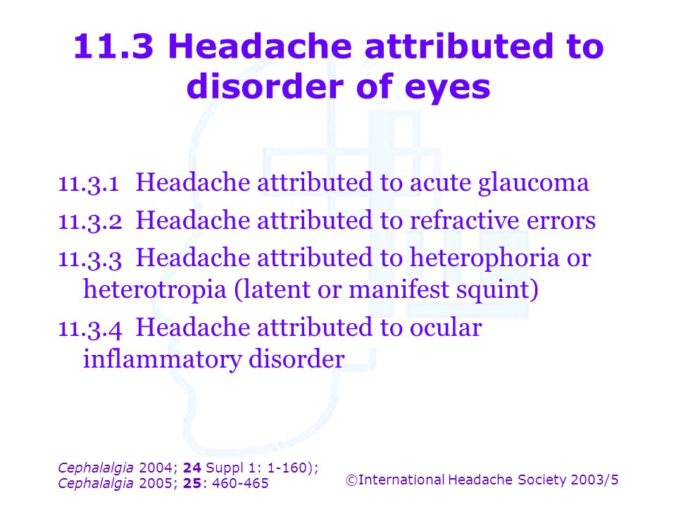 11.3 Headache attributed to disorder of eyes
