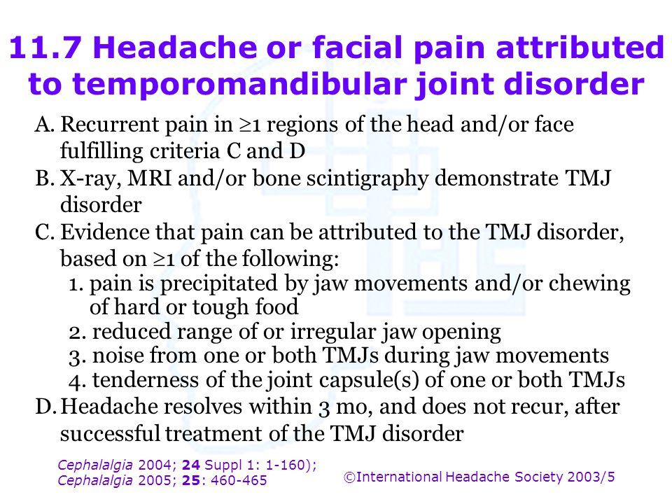 11.7 Headache or facial pain attributed to temporomandibular joint disorder
