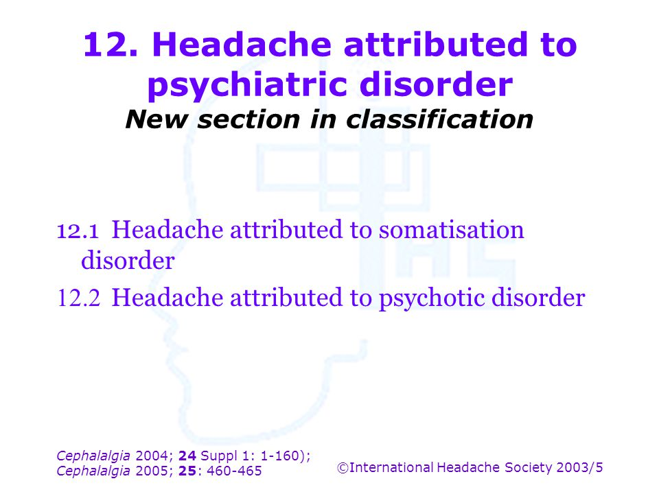 12.1 Headache attributed to somatisation disorder