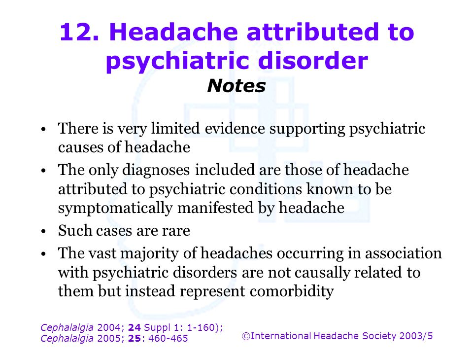 12. Headache attributed to psychiatric disorder Notes