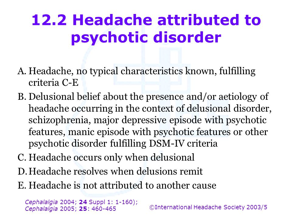 12.2 Headache attributed to psychotic disorder