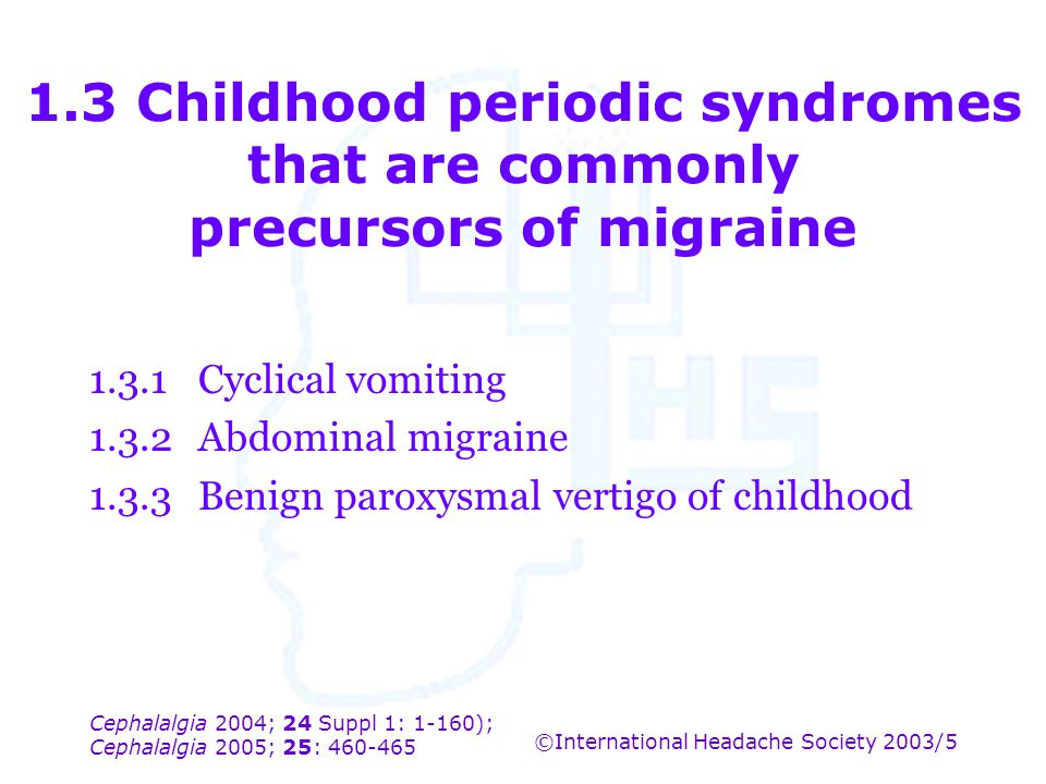 1.3 Childhood periodic syndromes that are commonly precursors of migraine