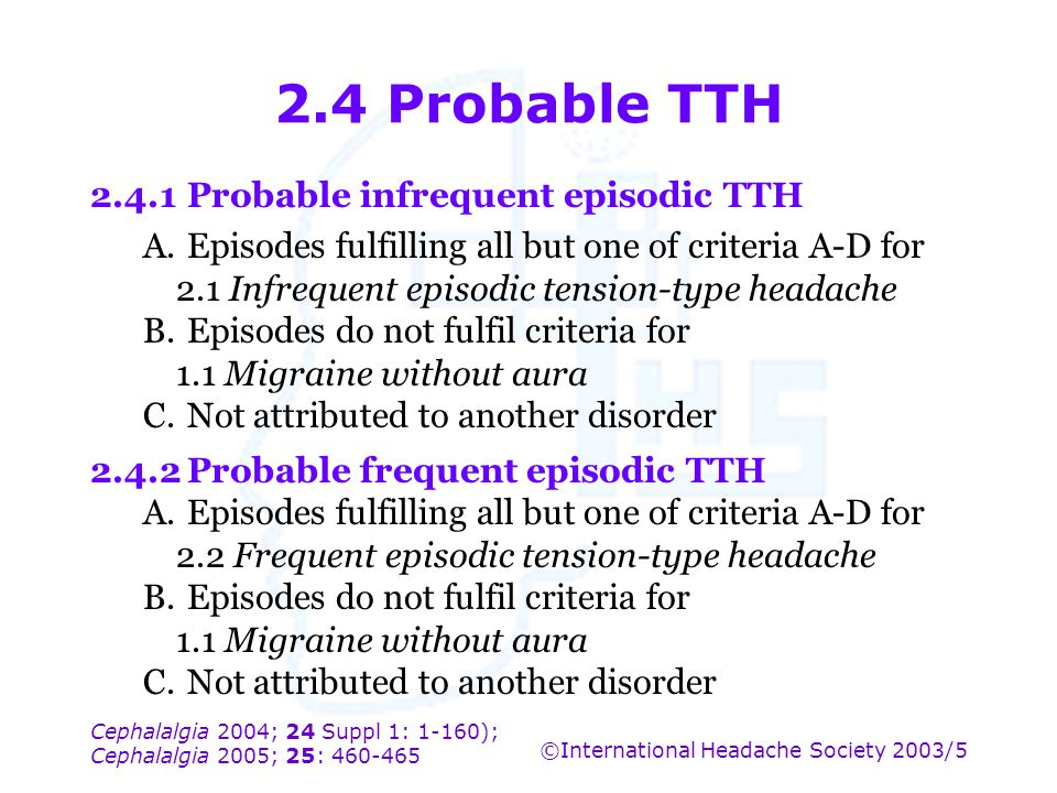 2.4 Probable TTH 2.4.1 Probable infrequent episodic TTH