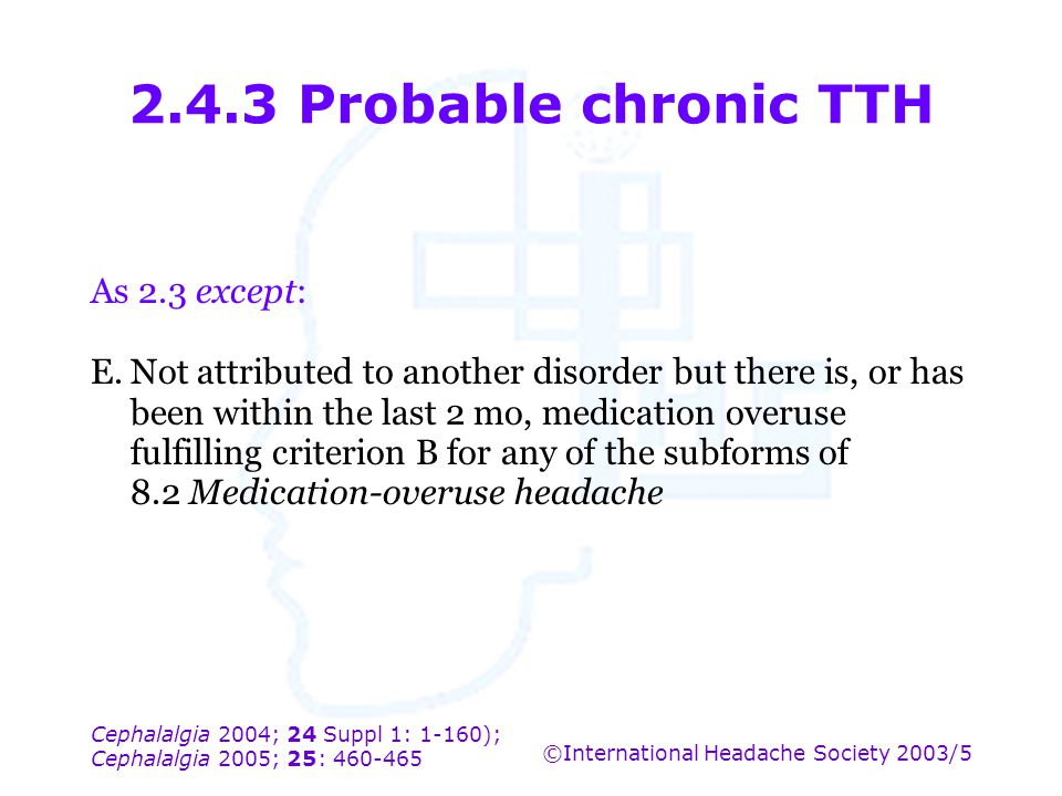 2.4.3 Probable chronic TTH As 2.3 except: