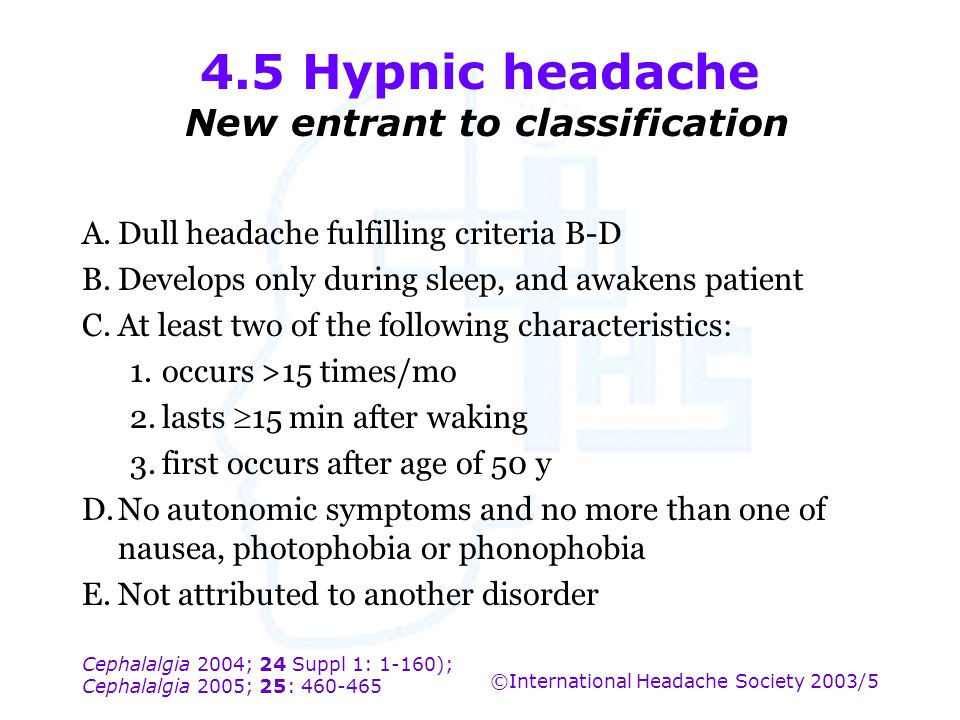 4.5 Hypnic headache New entrant to classification