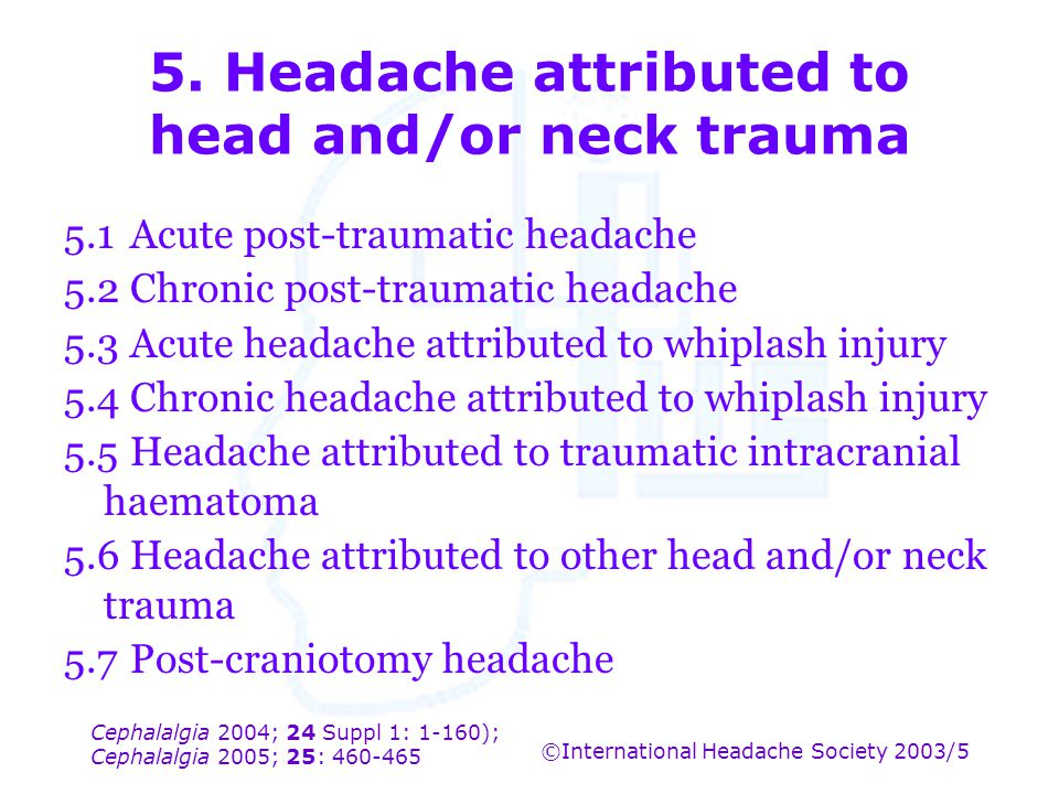 5. Headache attributed to head and/or neck trauma