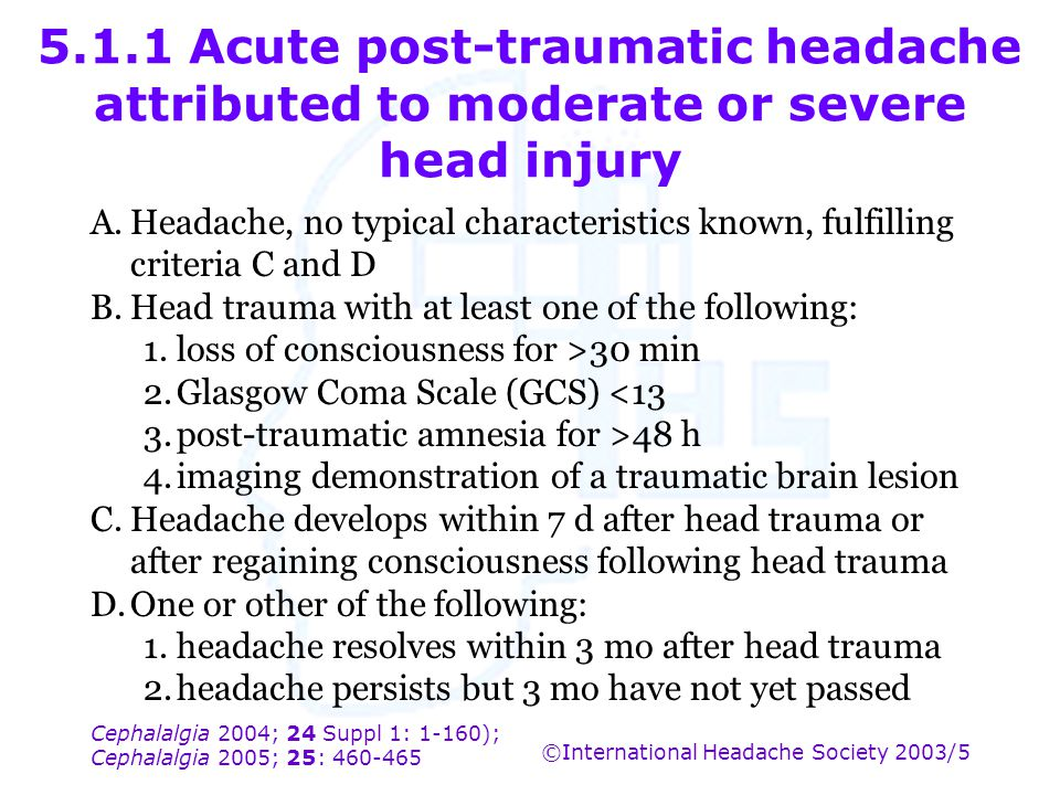 5.1.1 Acute post-traumatic headache attributed to moderate or severe head injury