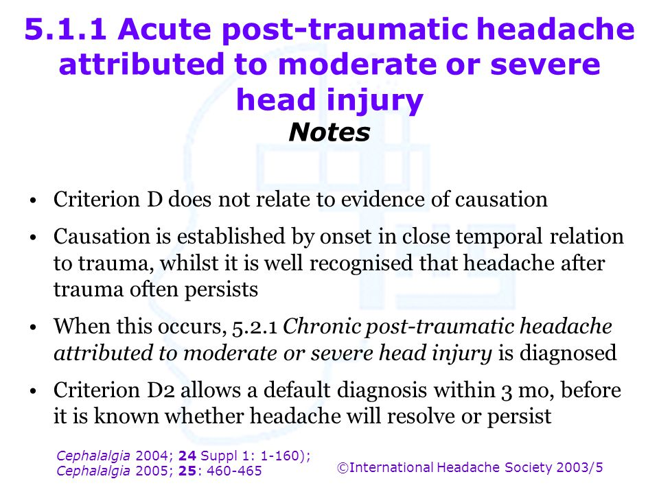 5.1.1 Acute post-traumatic headache attributed to moderate or severe head injury Notes