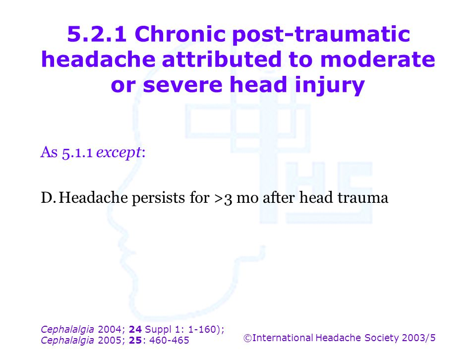 5.2.1 Chronic post-traumatic headache attributed to moderate or severe head injury