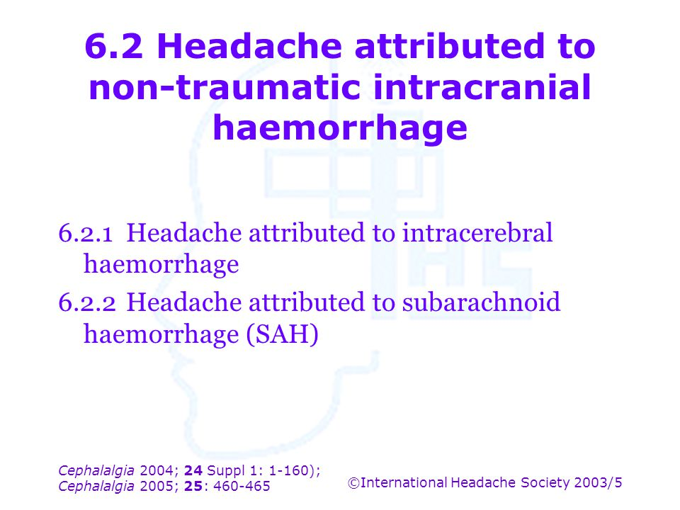 6.2 Headache attributed to non-traumatic intracranial haemorrhage