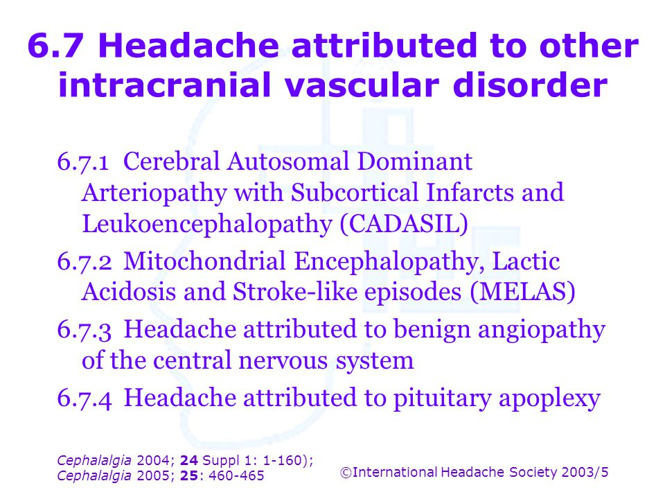 6.7 Headache attributed to other intracranial vascular disorder