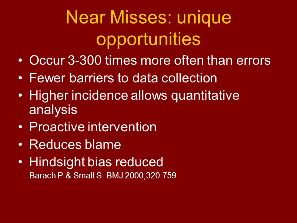 Near Misses: unique opportunities