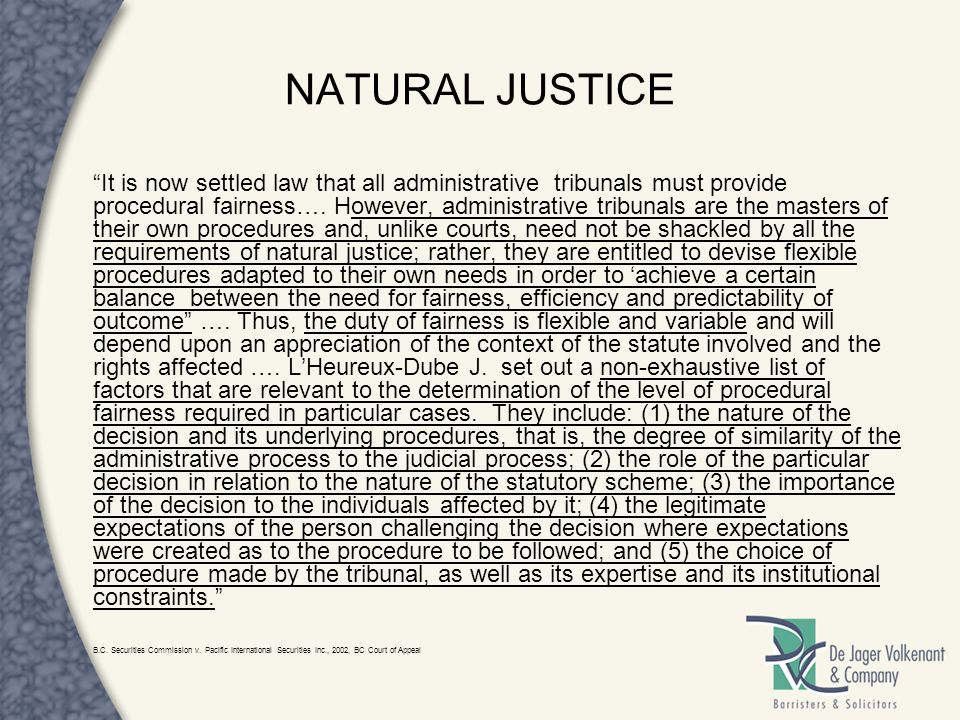 law natural justice Natural justice is an important concept in administrative law the term natural justice signifies basic principles of justice, which are made available to everyone litigant during trial.