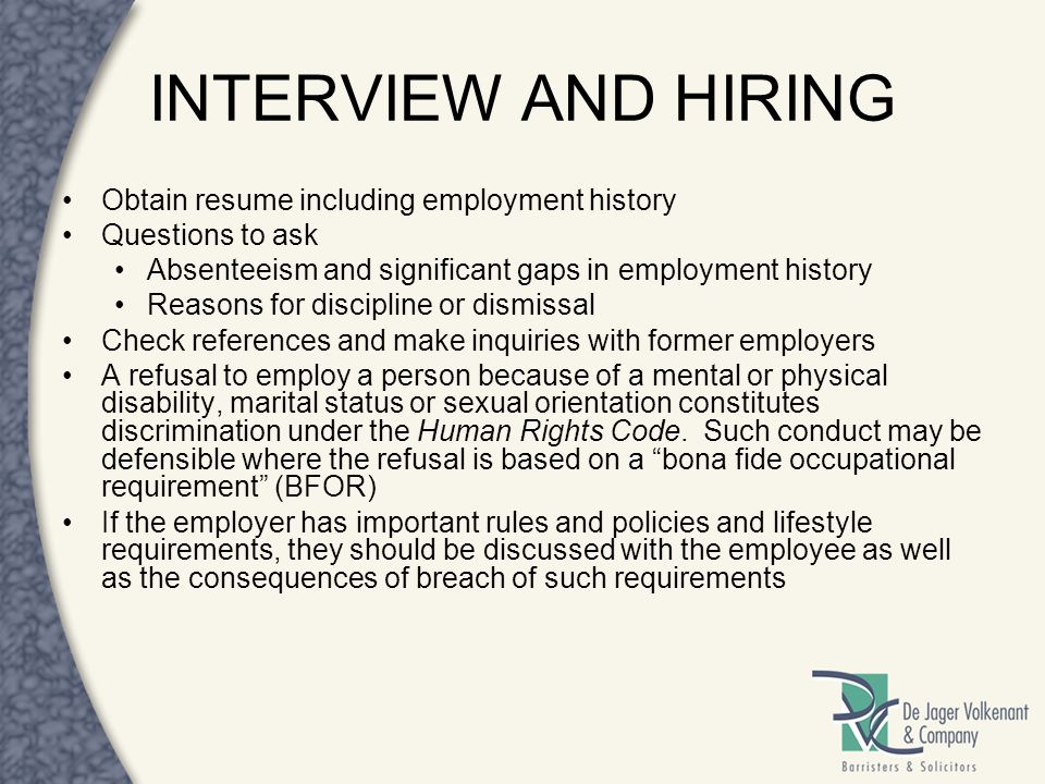 INTERVIEW AND HIRING Obtain resume including employment history