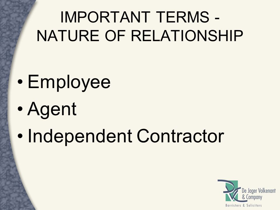 IMPORTANT TERMS - NATURE OF RELATIONSHIP