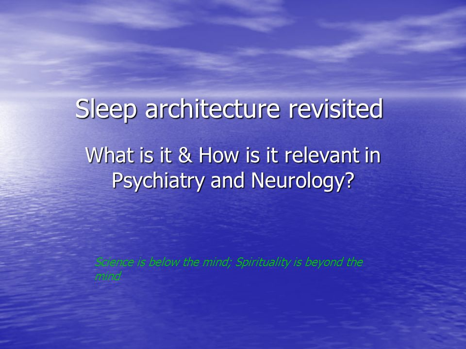 Sleep architecture revisited