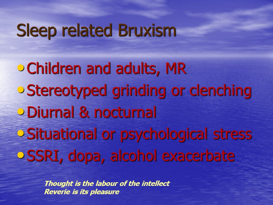 Sleep related Bruxism Children and adults, MR