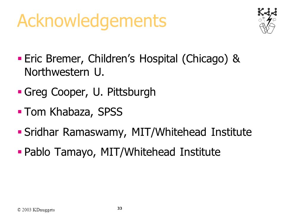 Acknowledgements Eric Bremer, Children's Hospital (Chicago) & Northwestern U. Greg Cooper, U. Pittsburgh.