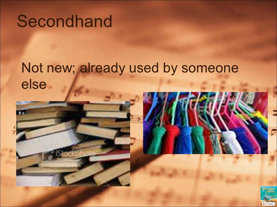Secondhand Not new; already used by someone else