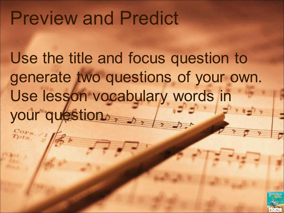 Preview and Predict Use the title and focus question to generate two questions of your own.