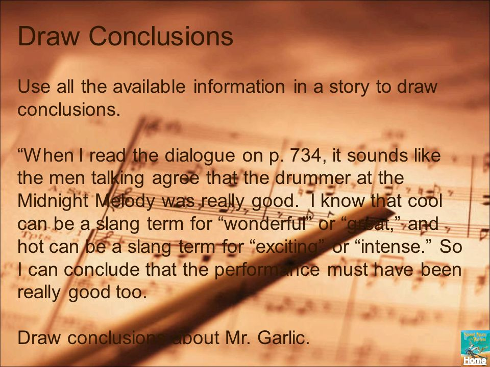 Draw ConclusionsUse all the available information in a story to draw conclusions.