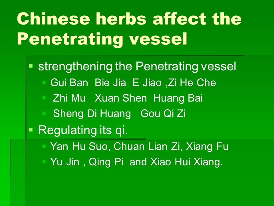 Chinese herbs affect the Penetrating vessel