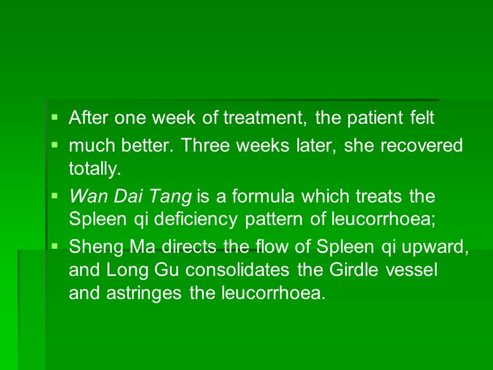 After one week of treatment, the patient felt