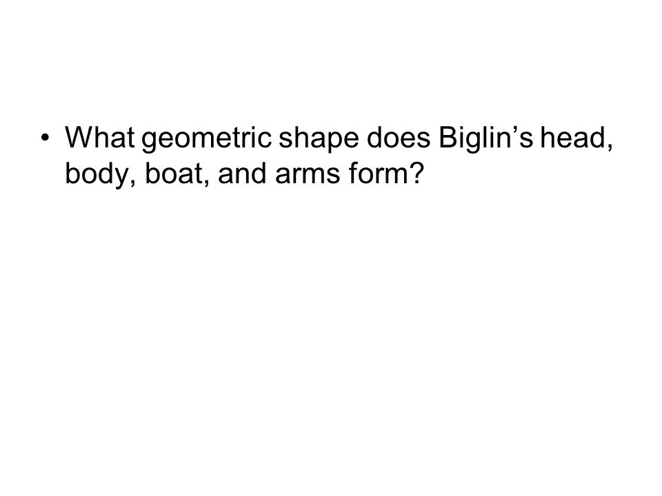 What geometric shape does Biglin's head, body, boat, and arms form