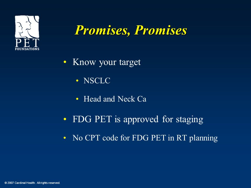Promises, Promises Know your target FDG PET is approved for staging