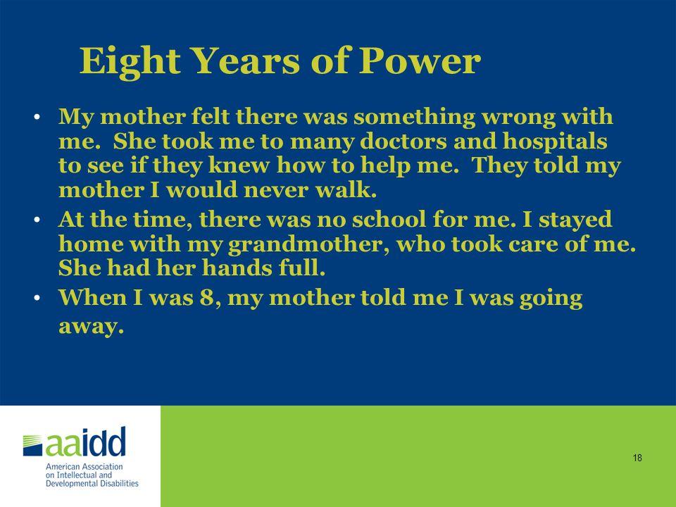 Eight Years of Power