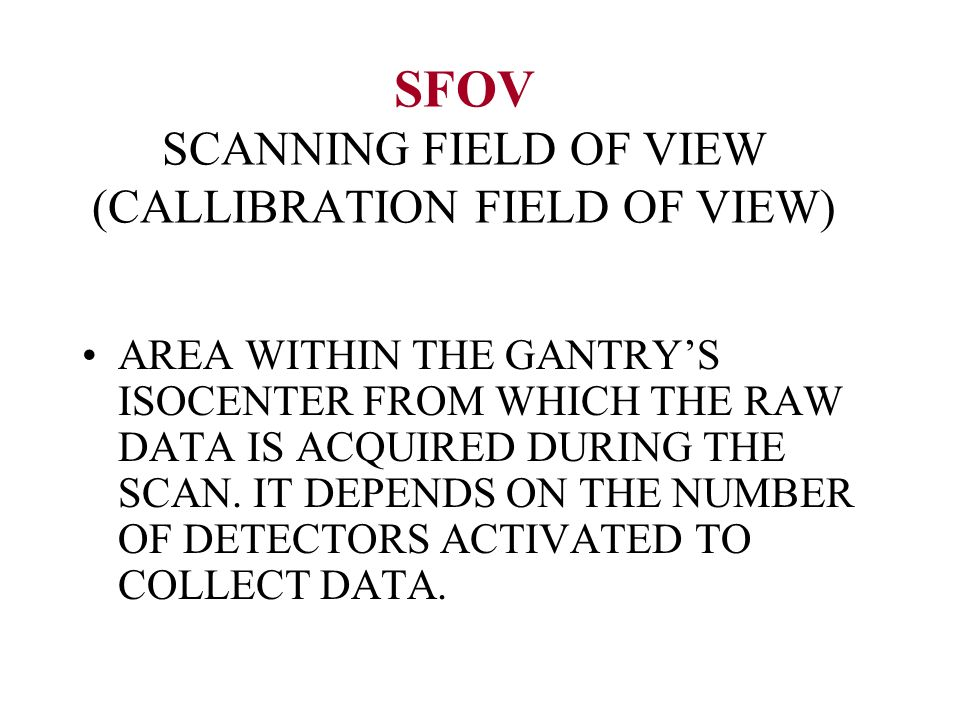 SFOV SCANNING FIELD OF VIEW (CALLIBRATION FIELD OF VIEW)