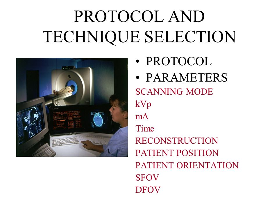 PROTOCOL AND TECHNIQUE SELECTION