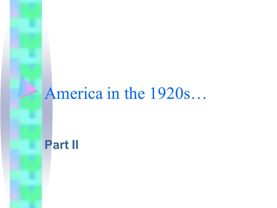 America in the 1920s… Part II
