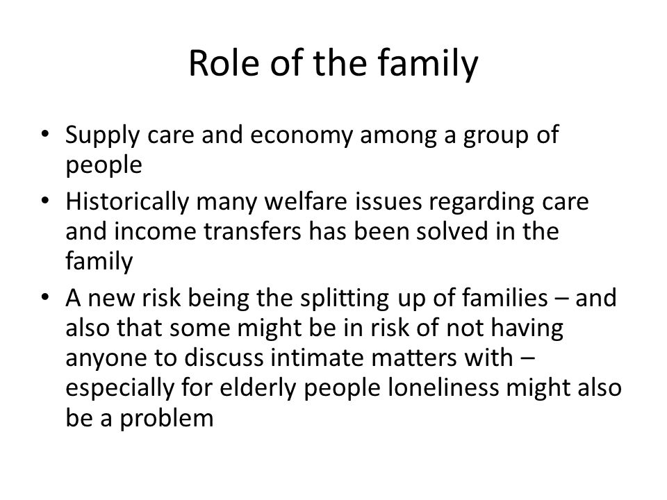 Role of the family Supply care and economy among a group of people