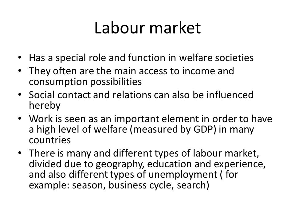 Labour market Has a special role and function in welfare societies