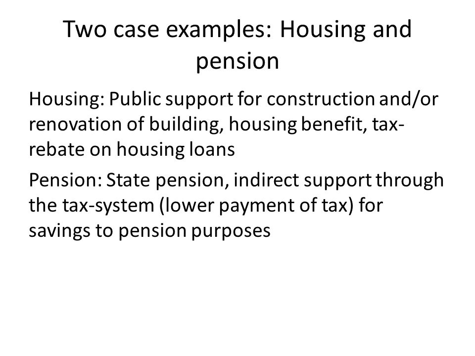 Two case examples: Housing and pension