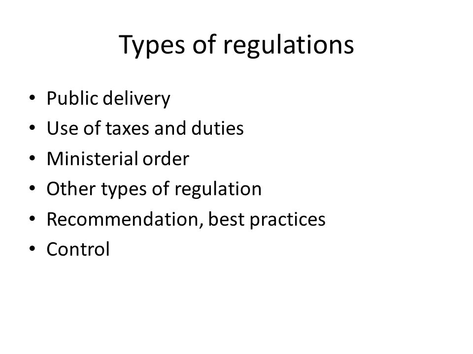 Types of regulations Public delivery Use of taxes and duties