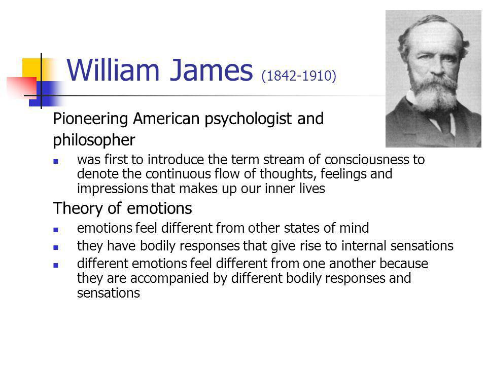 William James (1842-1910) Pioneering American psychologist and