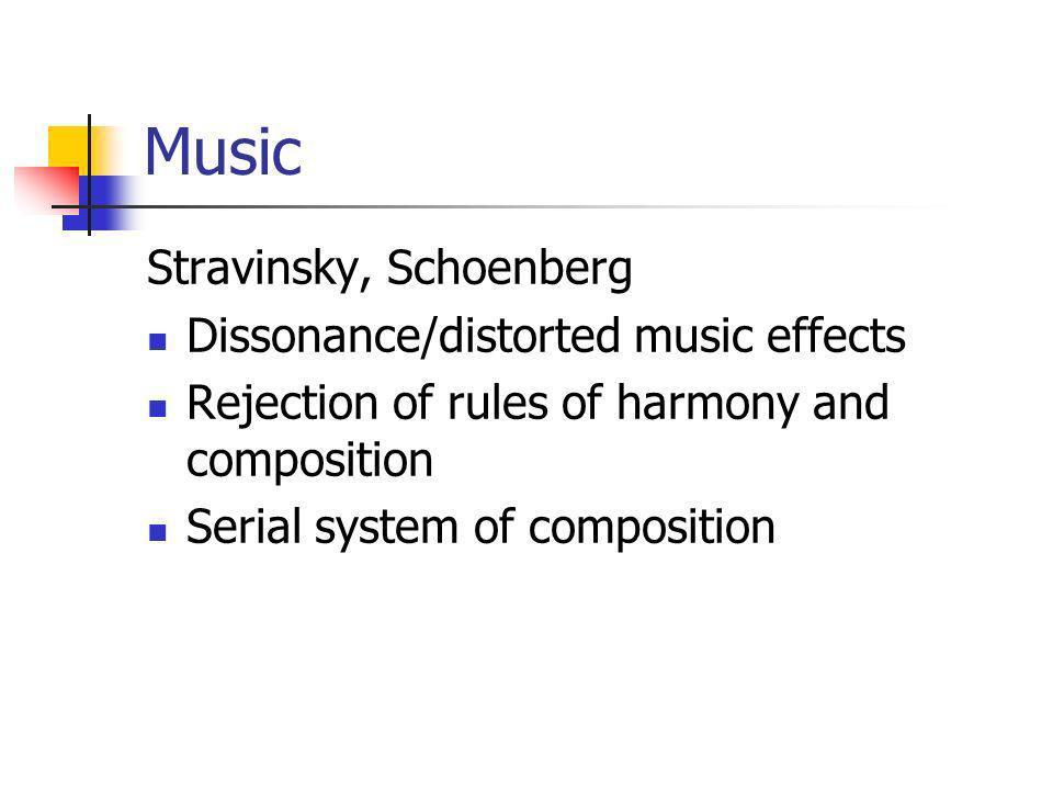 Music Stravinsky, Schoenberg Dissonance/distorted music effects