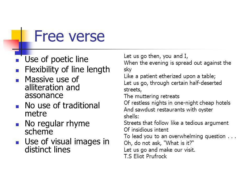 Free verse Use of poetic line Flexibility of line length
