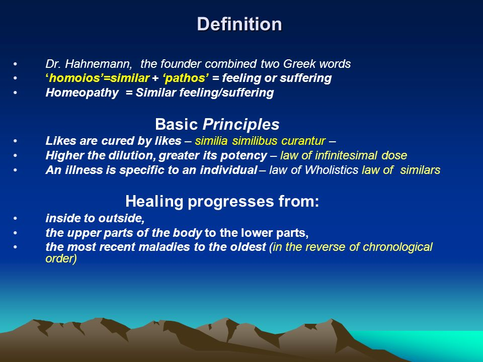Definition Dr. Hahnemann, the founder combined two Greek words