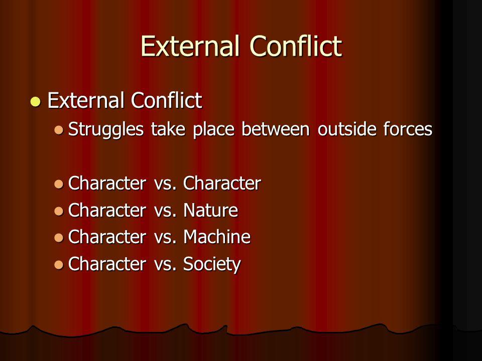 External Conflict External Conflict