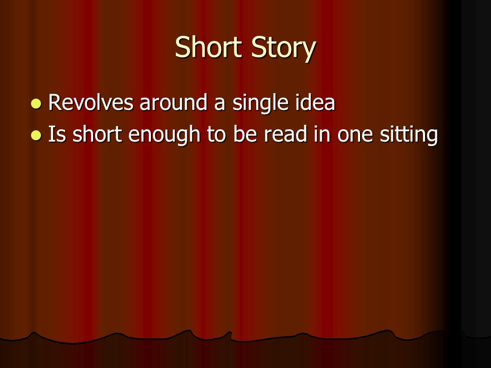 Short Story Revolves around a single idea