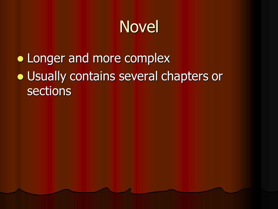 Novel Longer and more complex