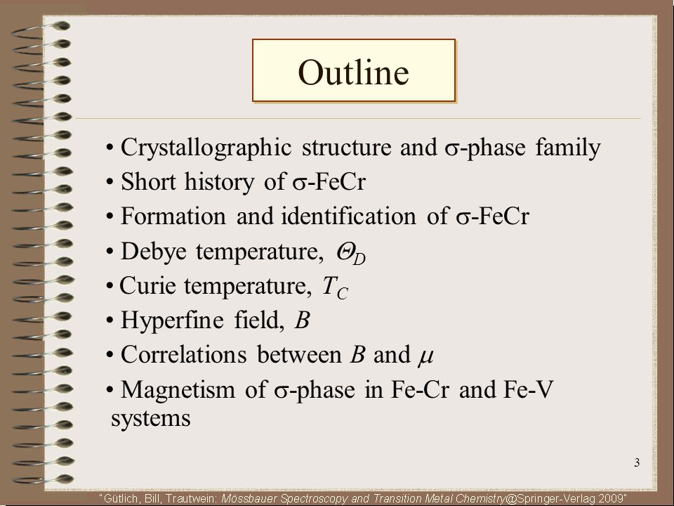 Outline • Crystallographic structure and -phase family