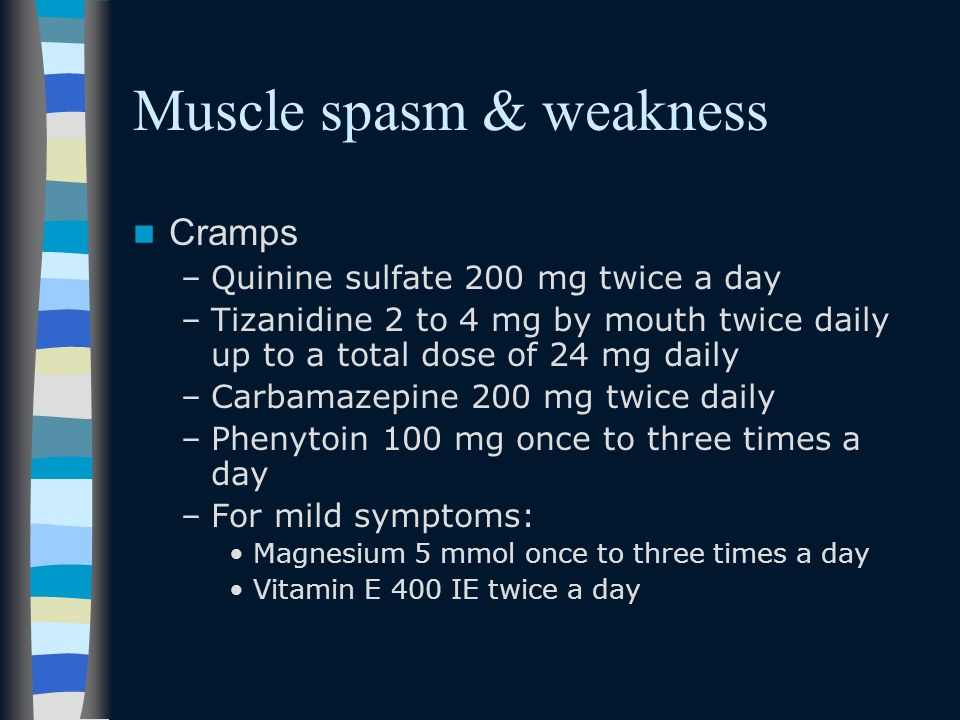 Muscle spasm & weakness