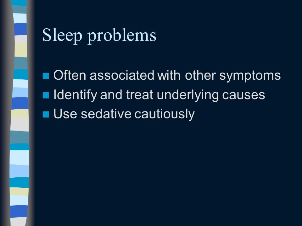 Sleep problems Often associated with other symptoms