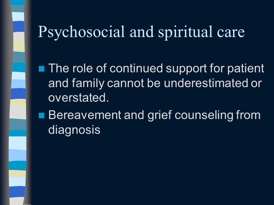 Psychosocial and spiritual care